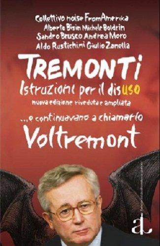 Tremonti, istruzioni per il disuso. Seconda edizione riveduta ed ampliata. (Italian Edition)